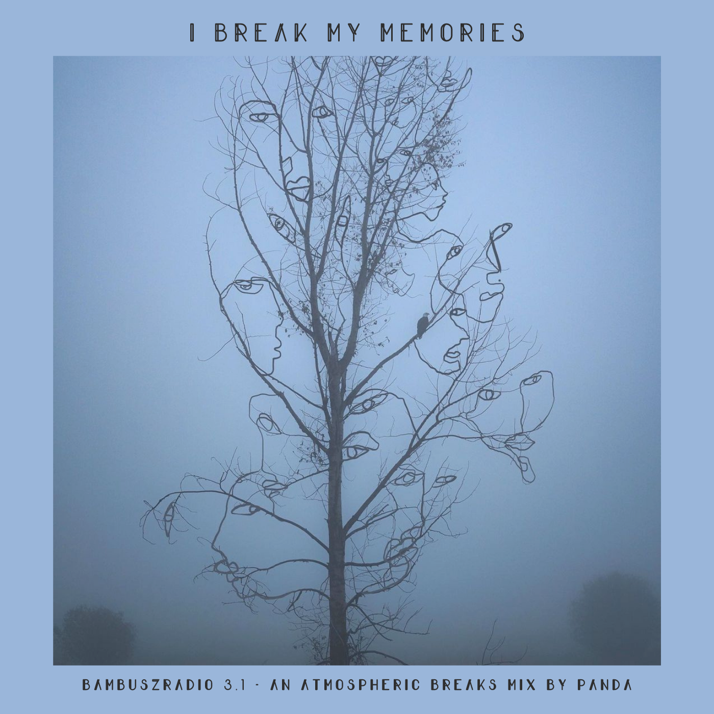 3.1 - I Break My Memories
