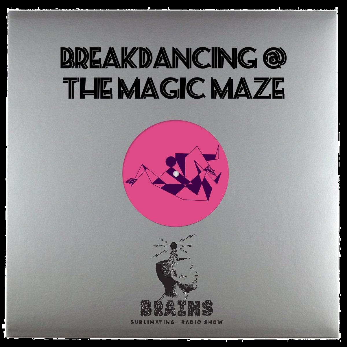 Breakdancing - The Magic Maze