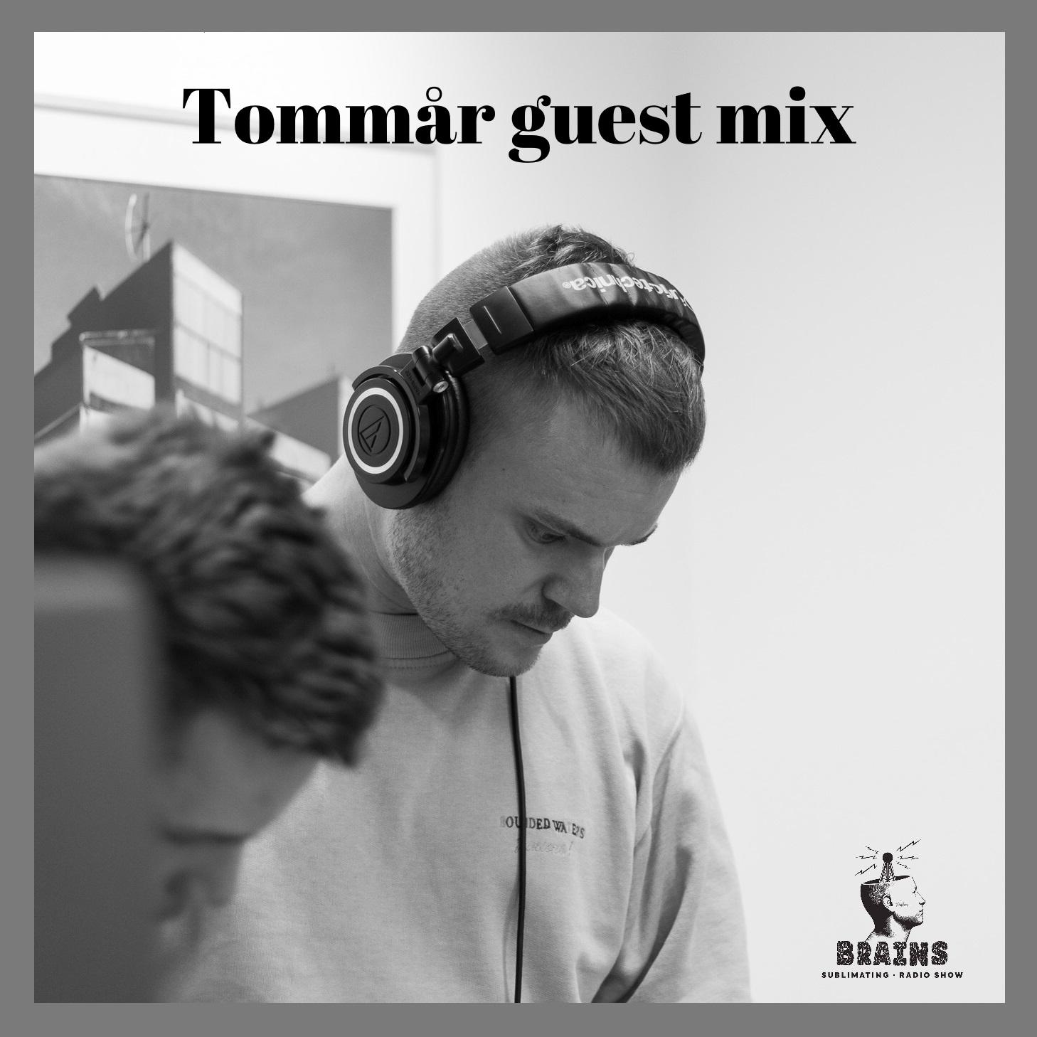 Brains Sublimating show special - Tommår guest mix