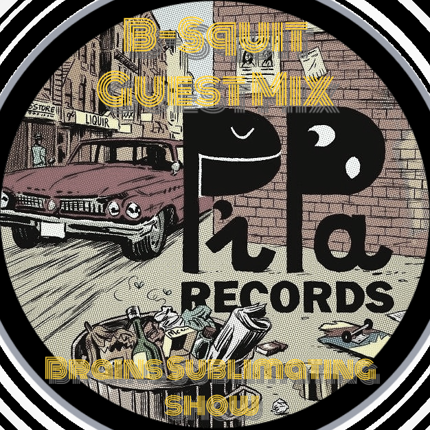 Brains Sublimating Show Special - B-Squit (Pipa Records) Guest Mix