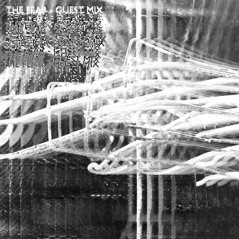 Episode 03 - THE FEAR Guest Mix