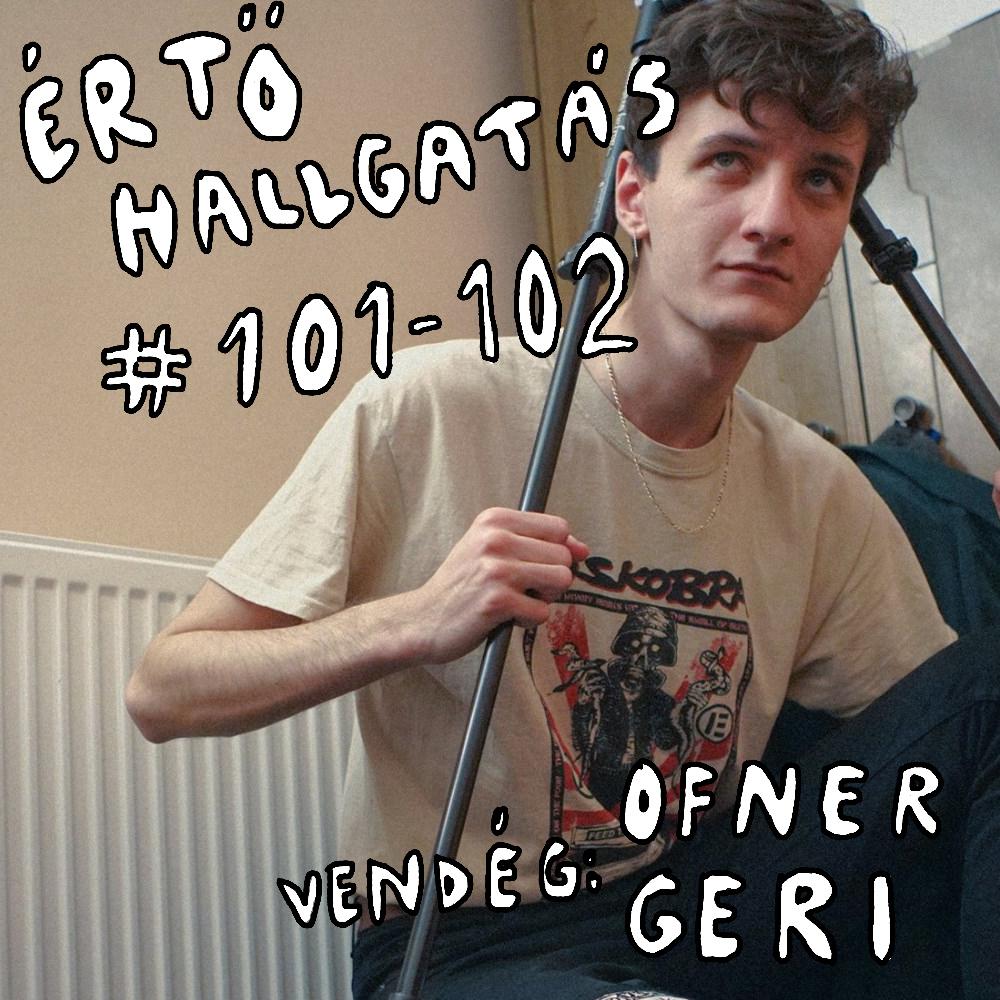 #101 (vendég: Ofner Geri)