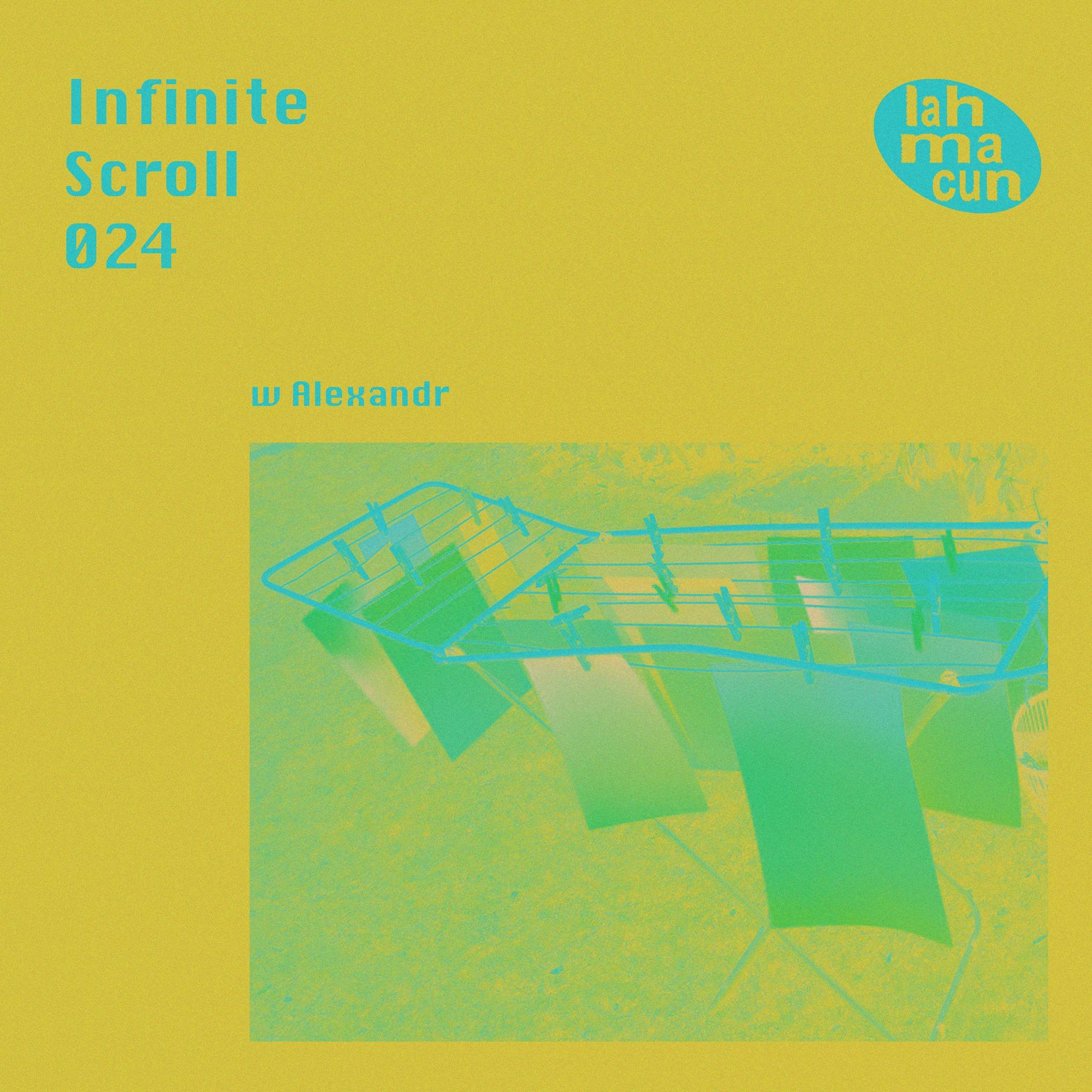 Infinite Scroll 024 w/ Alexandr