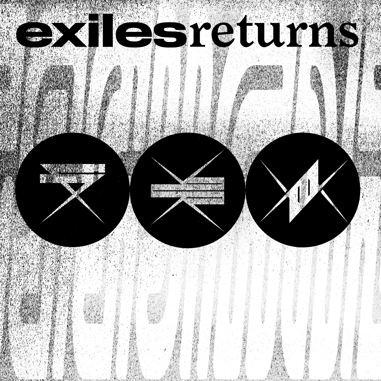 EXILES Returns pt. II (kidwar)