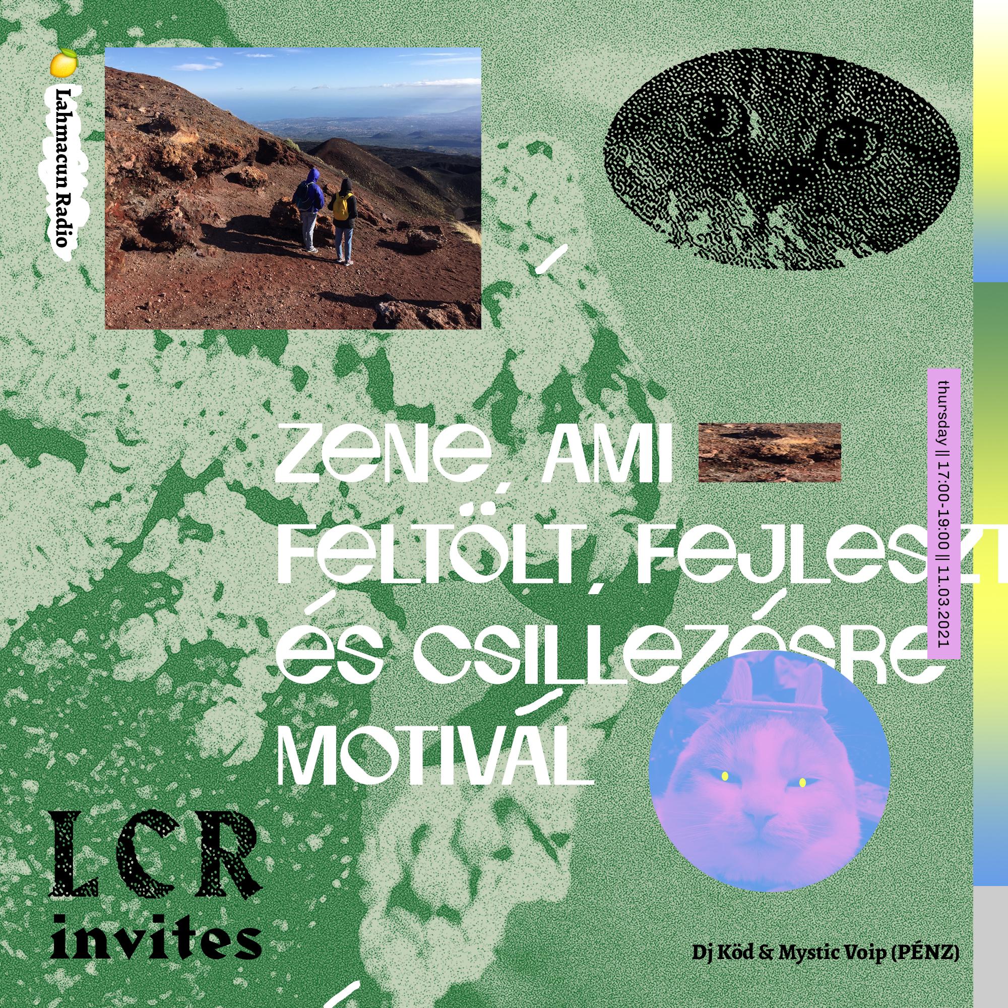 LCR INVITES — Dj Köd & Mystic Voip — Zene, ami feltölt, fejleszt és csillezésre motivál