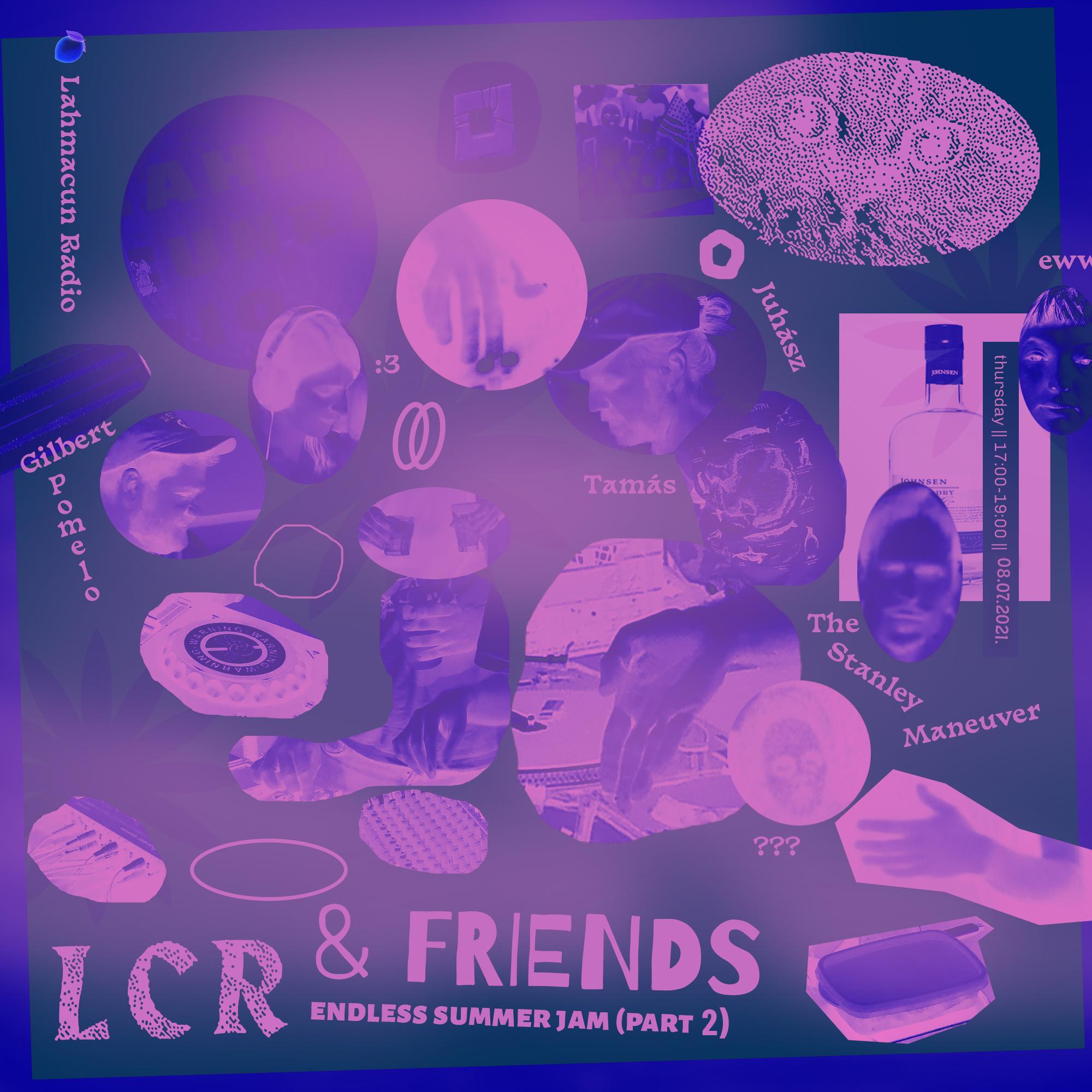 LCR & FRIENDS ~ Endless Summer Jam (Part 2) /// @ Lahmacun Radio /// [08.07.21]
