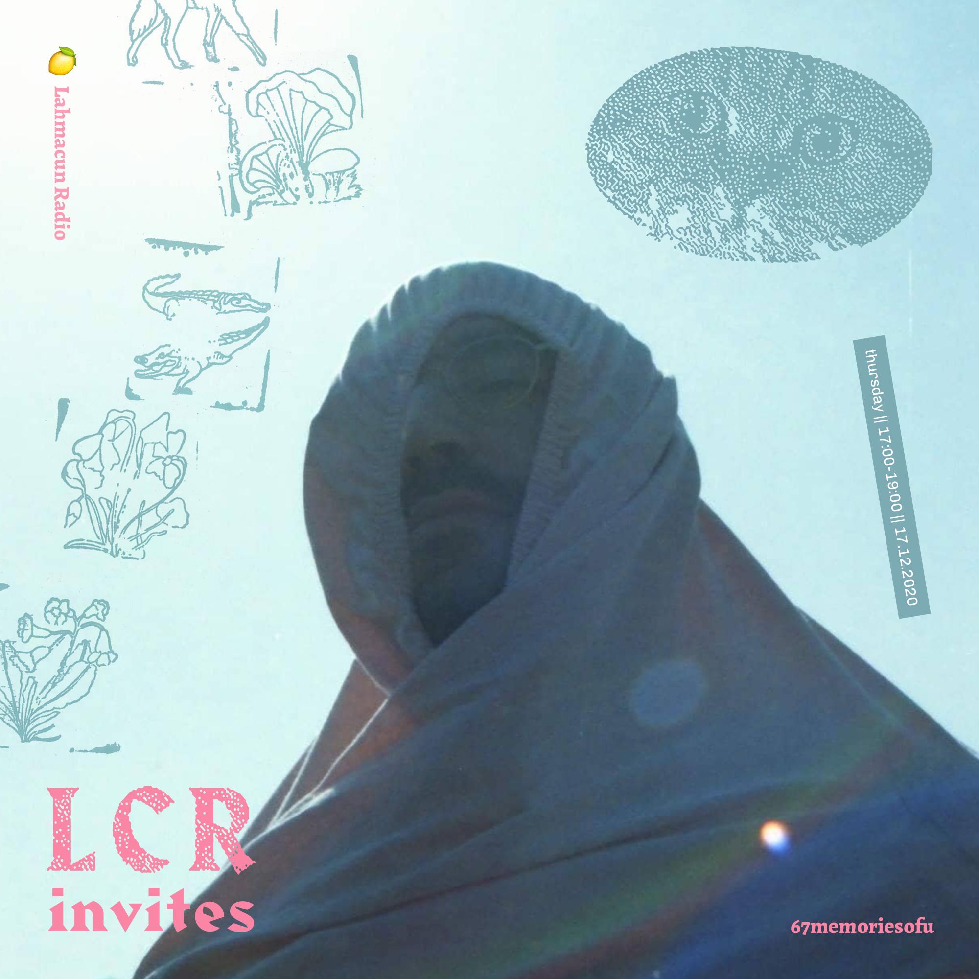 LCR INVITES /// 67memoriesofu  ~ Space 4 Sadness mix