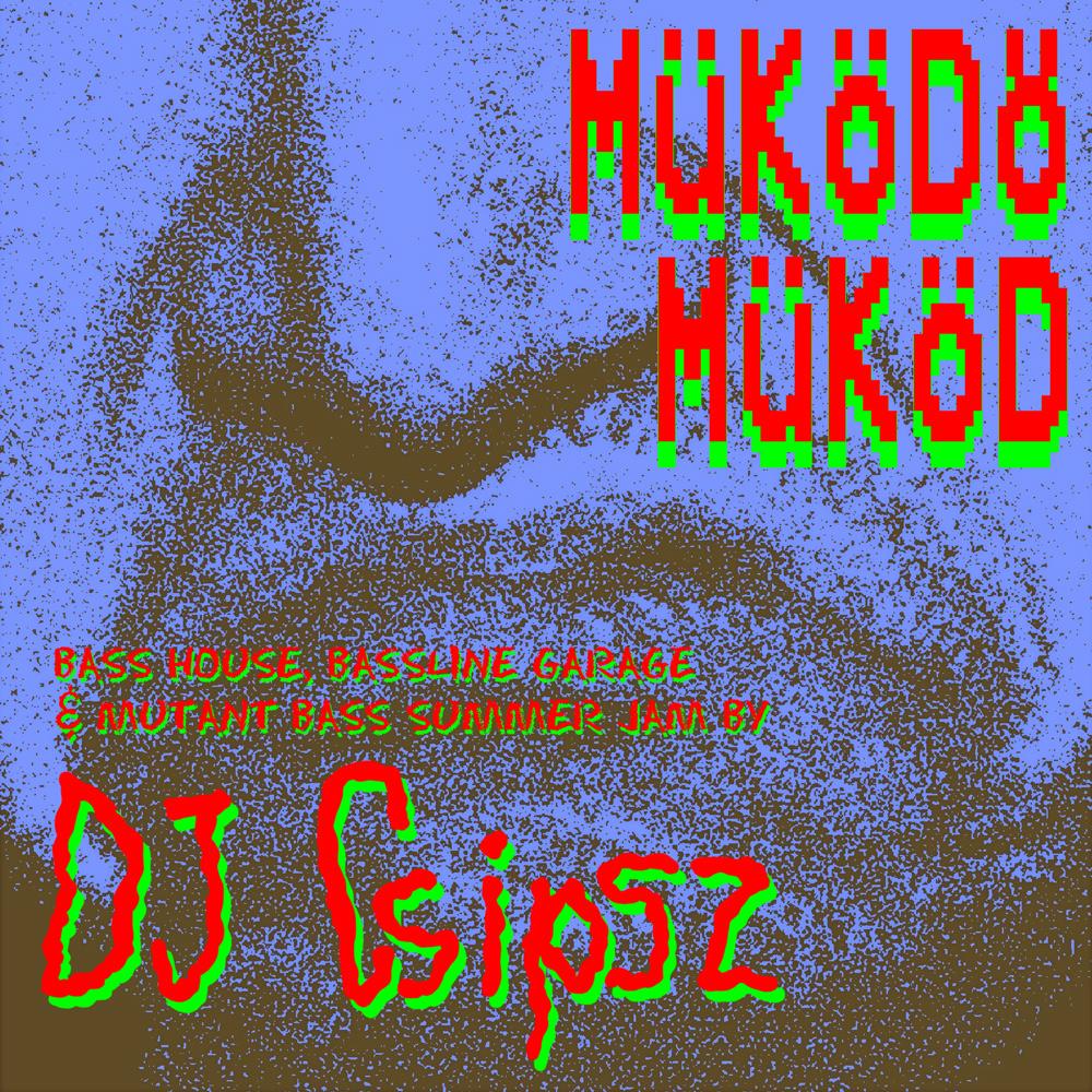 Guest mix by DJ Csipsz