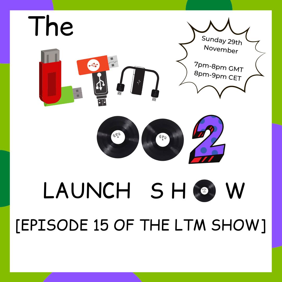 LTM002 LAUNCH SHOW